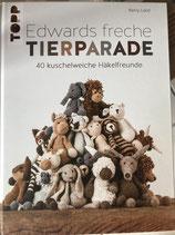 Edwards freche Tierparade - 40 kuschelweiche Häkelfreunde