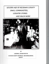 Golden Age of Hickman County Small Communities,Country Stores and much more