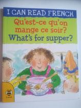 Qu'est-ce qu'on mange ce soir? - What's for Supper? (Französisch-Englisch)