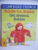 Habille-toi, Robbie - Get Dressed, Robbie (Französisch-Englisch)