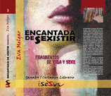 ENCANTADA DE SEXISTIR. Fragmentos de vida y sexo