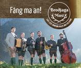 """Brodjaga Musi & Innerberger Dreigesang """"Fang ma an"""""""