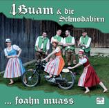 """4 Buam & die Schnodabixn """"foahn muass"""""""