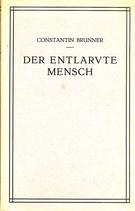 Brunner, Constantin: ›Der entlarvte Mensch‹ Den Haag 1951 (von Hrsg. Lothar Bickel postum erschienen u. gekürzt, gebunden), 205 S.
