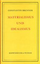 Brunner, Constantin: ›Materialismus und Idealismus‹ 3. Aufl. Den Haag 1976, 197 S.