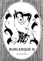 Burlesque III - minimal Lines