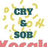 Cry & Sob