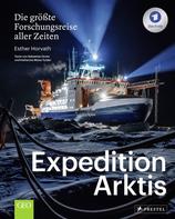 Expedition Arktis - Die größte Forschungsreise aller Zeiten