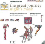 Collin Matthews: The Great Journey Nights Mask Wilson- Johnson Kwella The Nash Ensemble Lionel Friend VC 7 914 82-2, 261 605