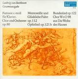 Beethoven Chorfantasie- Opferlied-Bundeslied Chor aus: Die Weihe des Hauses- Meeresstille und glückliche Fahrt 0032392BC