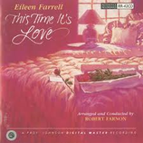 Eileen Farrel: Ths Time it`s Love Reference Recording RR-42CD