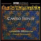 Cantio Triplex Ensemble Diferencias C. Steinmann Divox CDX 79610