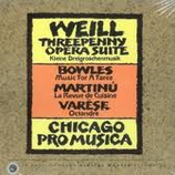 Chicago Pro Musica Weill Varese Bowles Martinu RR-29CD