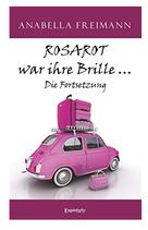 Rosarot war ihre Brille- die Fortsetzung