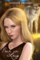 Pour un Loup - Jennifer Provins