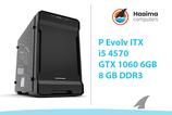Phanteks Evolv ITX > GTX 1060 6GB > i5 4570 > 8GB