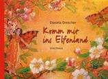 Daniela Drescher Komm mit ins Elfenland
