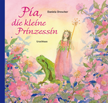 Daniela Drescher Pia, die kleine Prinzessin