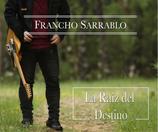"""Disco """"La Raíz del Destino"""" Francho Sarrablo"""