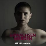 """""""Erwachsen werden"""" - MP3"""