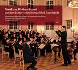 Kammerchor - und Orchester der Kirchenbezirke Halle und Leipzig - Musik zur Weihnachtszeit aus dem historischen Kursaal Bad Lauchstädt