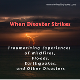 Traumatizing Experiences of Wildfires, Floods, Earthquakes, and Other Disasters