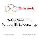 Zin in Werk - Online workshops Persoonlijk Leiderschap