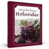 Wunderbarer Holunder - Rezepte und Ratschläge