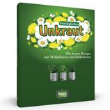 Vorzügliches Unkraut - Die besten Rezepte mit Wildpflanzen und Beikräutern