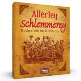 Allerley Schlemmerey - Kochen wie im Mittelalter