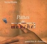 Pattes de Mouche(s)