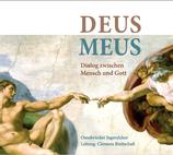 Deus Meus - Dialog zwischen Mensch und Gott