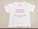 Body ou tee-shirt Le Père-Noël n'existe pas !