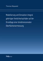Modellierung und Simulation integral gefertigter Verdichterlaufräder auf der Grundlage einer dreidimensionalen Oberflächenvermessung