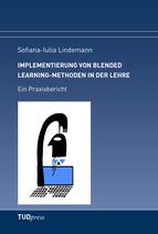 Implementierung von Blended Learning-Methoden in der Lehre. Ein Praxisbericht.