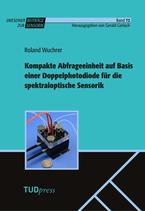 72: Roland Wuchrer - Kompakte Abfrageeinheit auf Basis einer Doppelphotodiode für die spektraloptische Sensorik