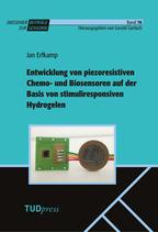 78: Entwicklung von piezoresistiven Chemo- und Biosensoren auf der Basis von stimuliresponsiven Hydrogelen