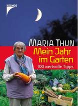 Maria Thun – Mein Jahr im Garten: 100 wertvolle Tipps