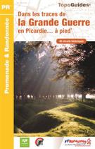 Dans les traces de la Grande Guerre en Picardie... à pied