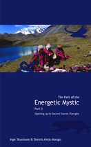 The Path of the Energetic Mystic, Part 3