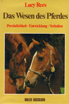 Rees Lucy, Das Wesen des Pferdes - Persönlichkeit-Entwicklung-Verhalten (antiquarisch)