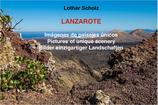 LANZAROTE  - Imágenes de paisajes únicos - Pictures of unique scenery - Bilder einzigartiger Landschaften