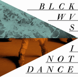 Blckwvs / I not dance EP Split