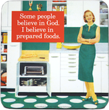 Believe In Prepared Foods - Untersetzer
