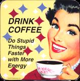 Drink Coffee - Untersetzer