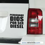Pegatinas Guapas - 31 - Perdóname Dios por ser Diesel