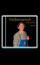 CD Weibernarrisch Teil 1 (Livemitschnitt)