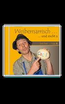 CD Weibernarrisch Teil 2 (Livemitschnitt)