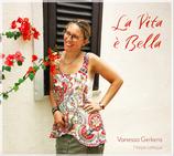 La Vita è Bella, Vanessa Gerkens