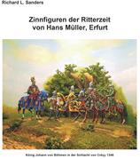 """Ergänzungen zum Buch """"Zinnfiguren der Ritterzeit von Hans Müller, Erfurt""""; Richard Sanders und Manfred Levec"""
